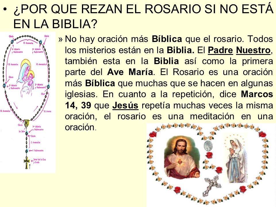 ¿POR QUE REZAN EL ROSARIO SI NO ESTÁ EN LA BIBLIA