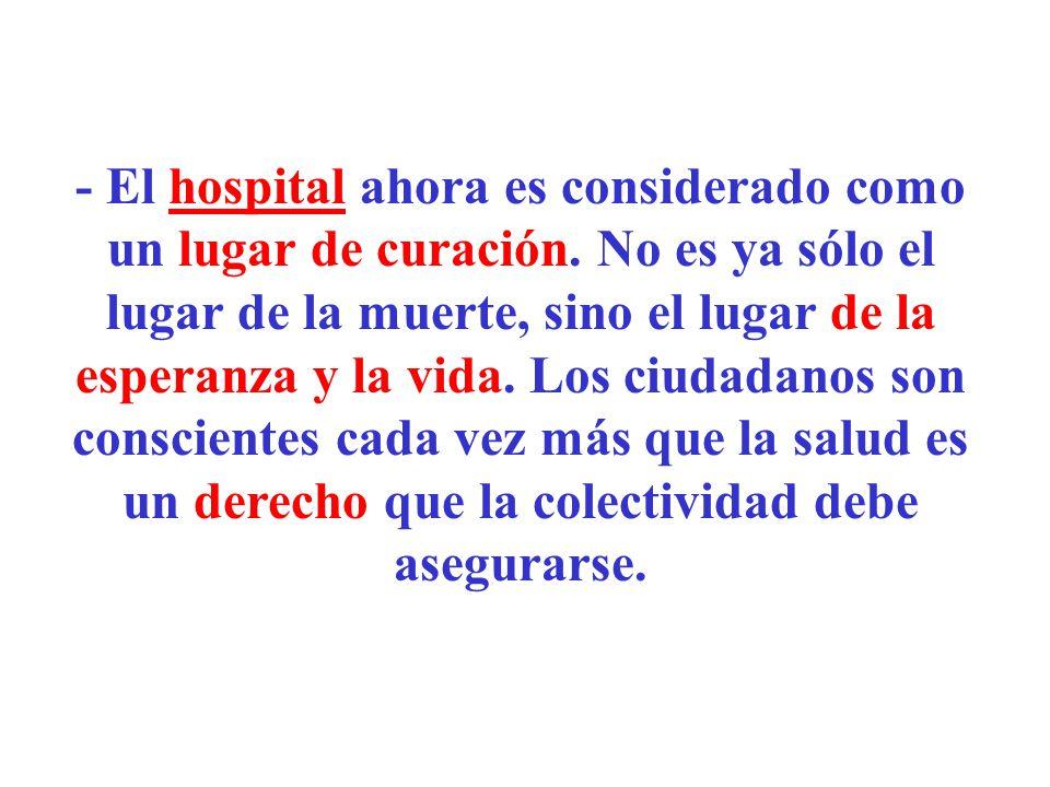 - El hospital ahora es considerado como un lugar de curación