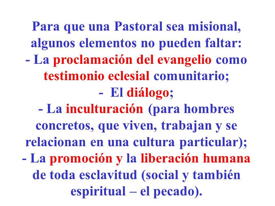 - La proclamación del evangelio como testimonio eclesial comunitario;