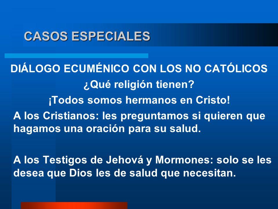 CASOS ESPECIALES DIÁLOGO ECUMÉNICO CON LOS NO CATÓLICOS