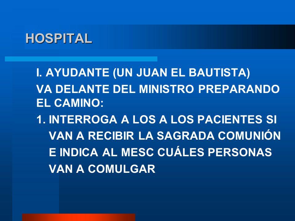 HOSPITAL I. AYUDANTE (UN JUAN EL BAUTISTA)