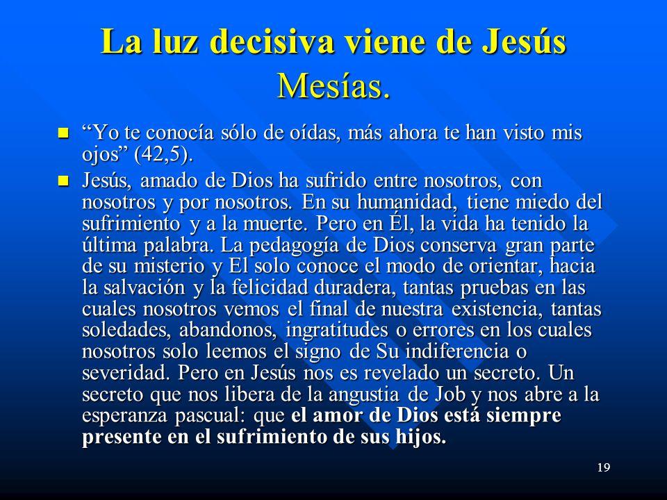 La luz decisiva viene de Jesús Mesías.