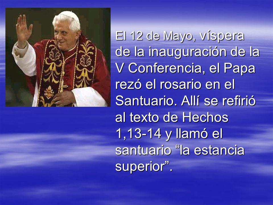 El 12 de Mayo, víspera de la inauguración de la V Conferencia, el Papa rezó el rosario en el Santuario.
