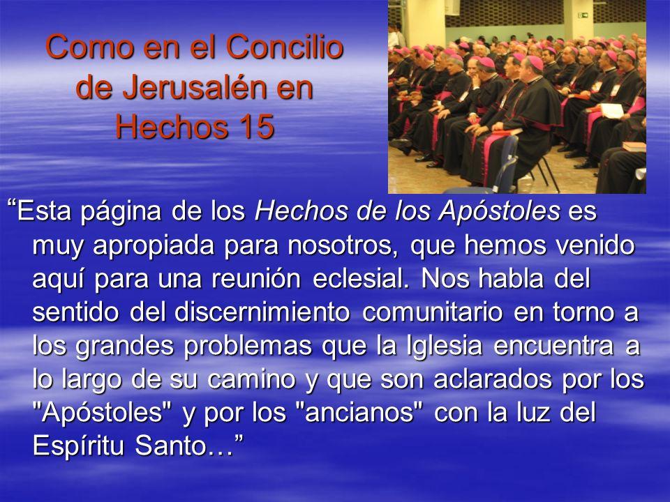 Como en el Concilio de Jerusalén en Hechos 15