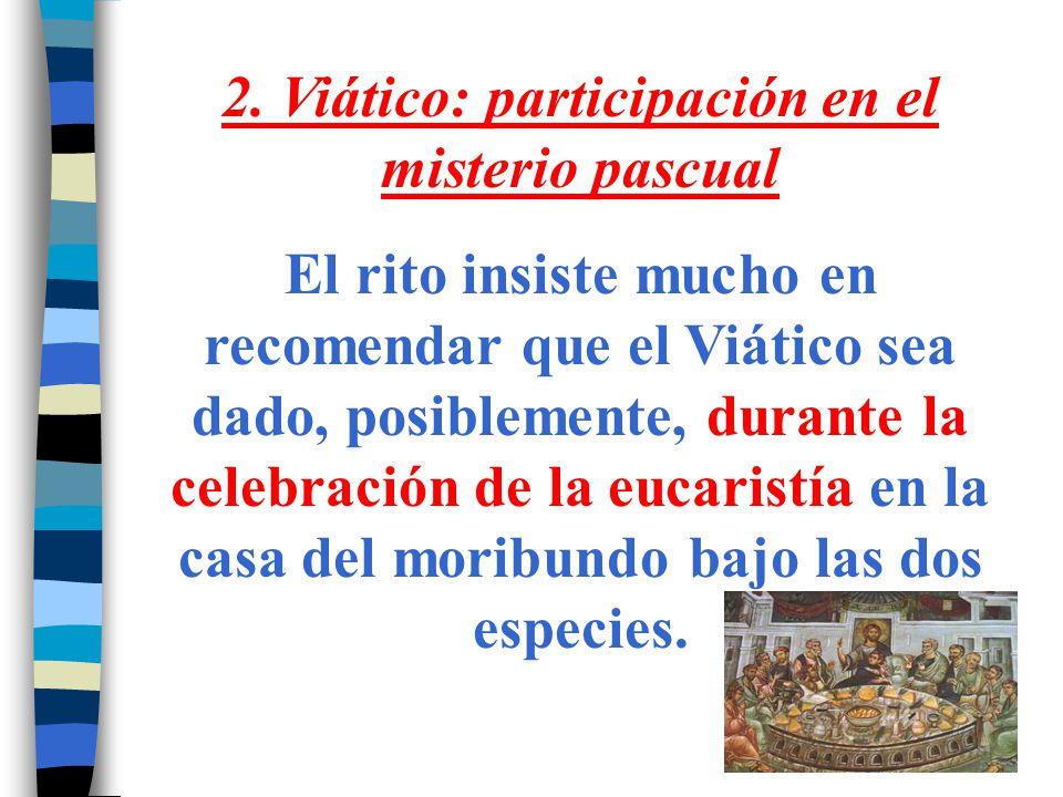 2. Viático: participación en el misterio pascual
