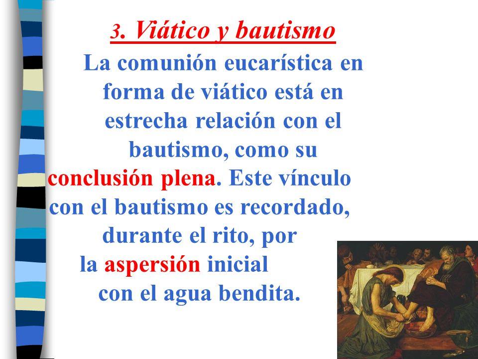 3. Viático y bautismo