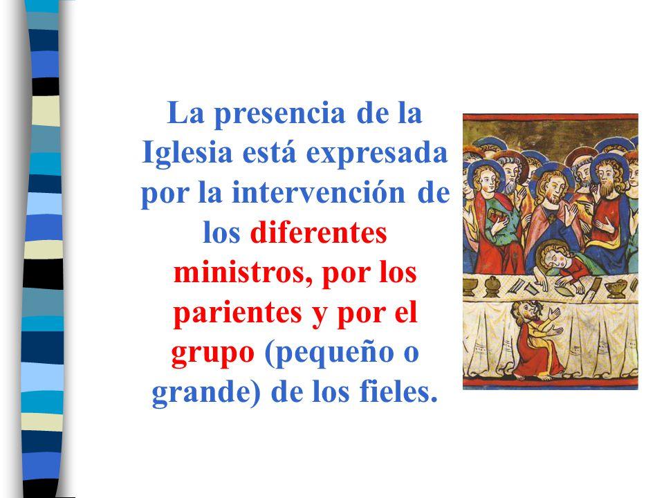 La presencia de la Iglesia está expresada por la intervención de los diferentes ministros, por los parientes y por el grupo (pequeño o grande) de los fieles.