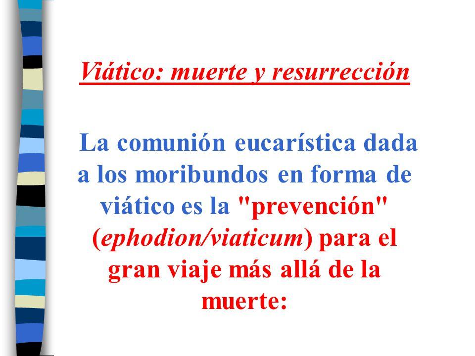 Viático: muerte y resurrección