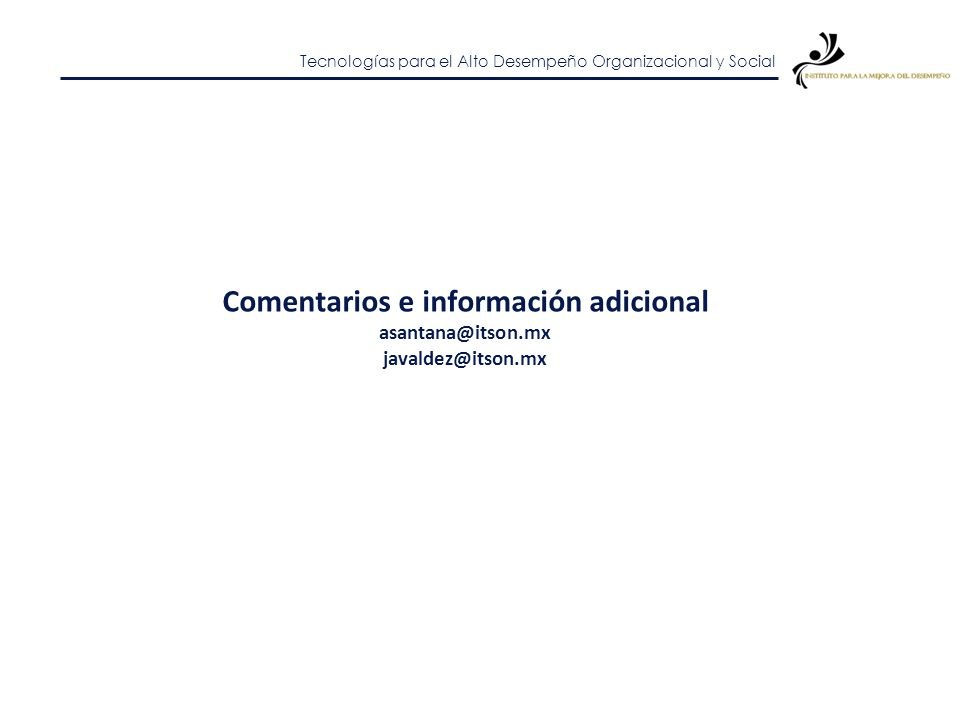 Comentarios e información adicional asantana@itson.mx