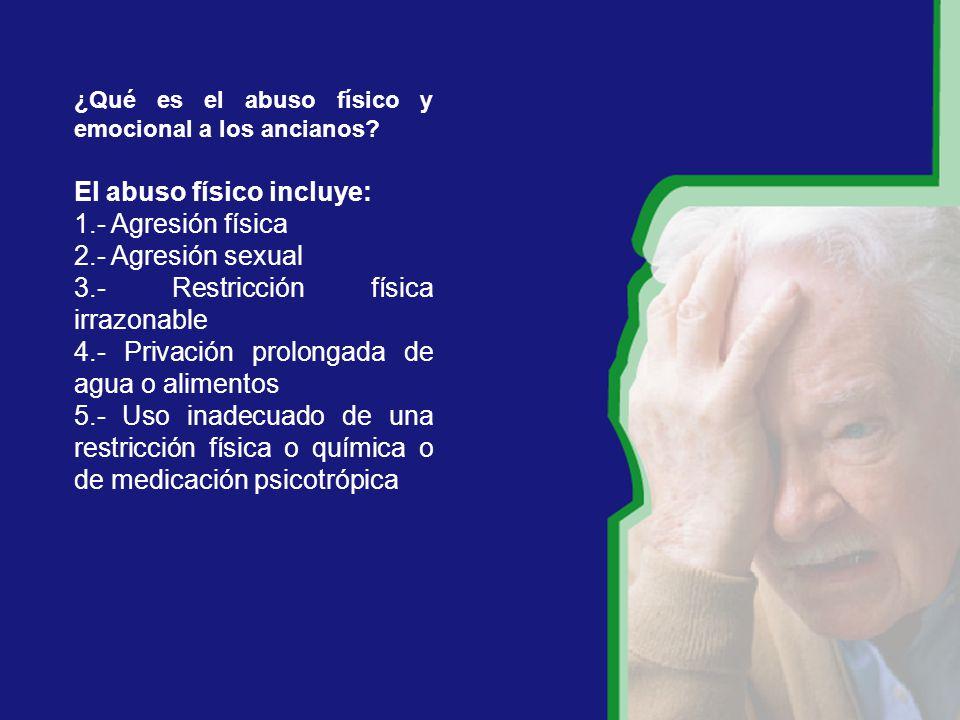 El abuso físico incluye: 1.- Agresión física 2.- Agresión sexual