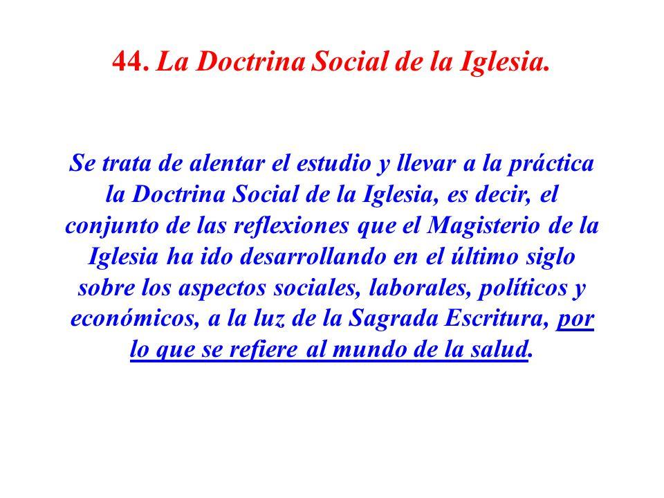 44. La Doctrina Social de la Iglesia.