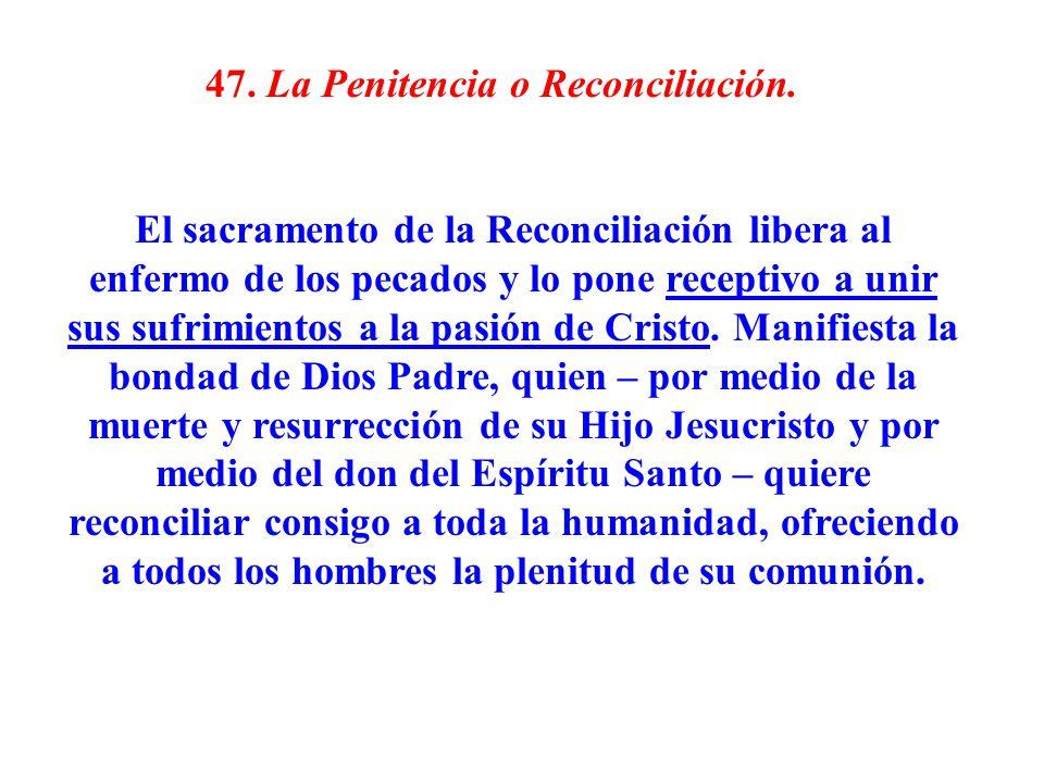 47. La Penitencia o Reconciliación.