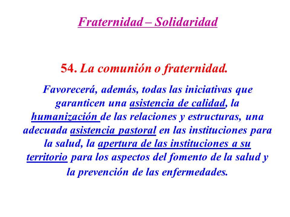 Fraternidad – Solidaridad 54. La comunión o fraternidad.