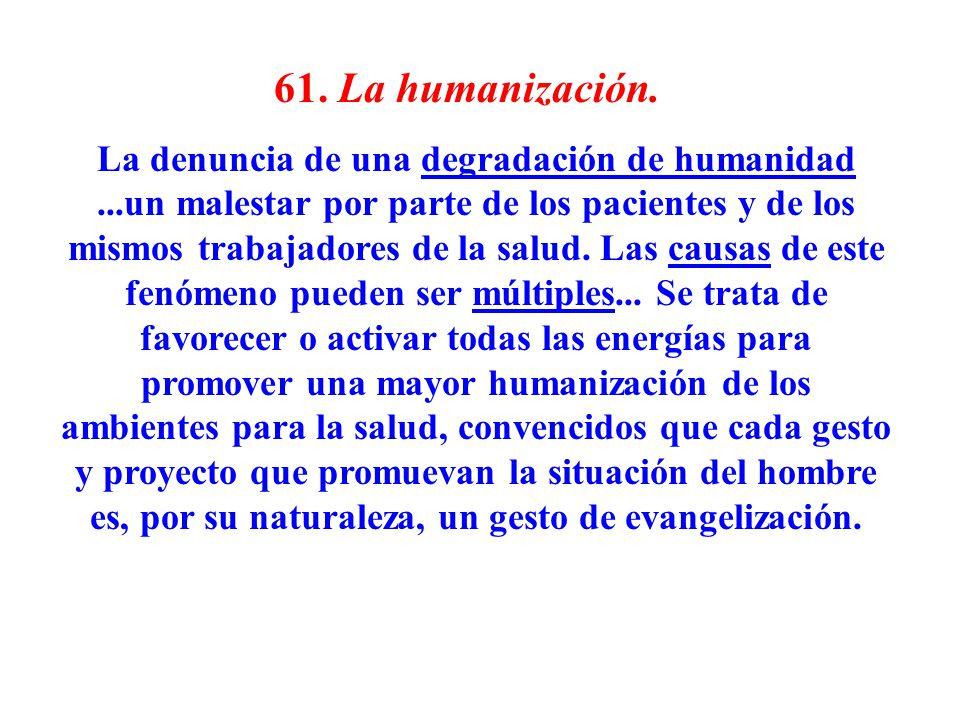 61. La humanización.