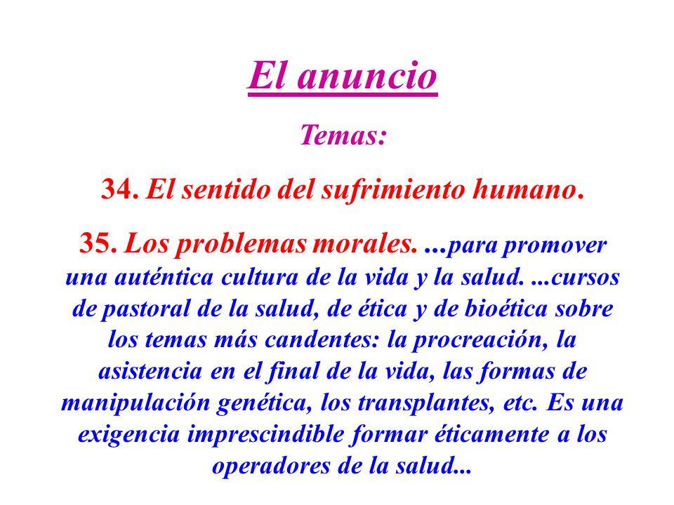 34. El sentido del sufrimiento humano.
