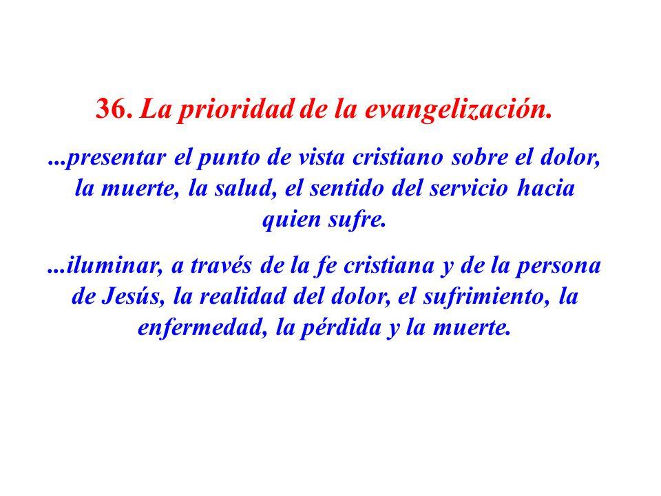 36. La prioridad de la evangelización.
