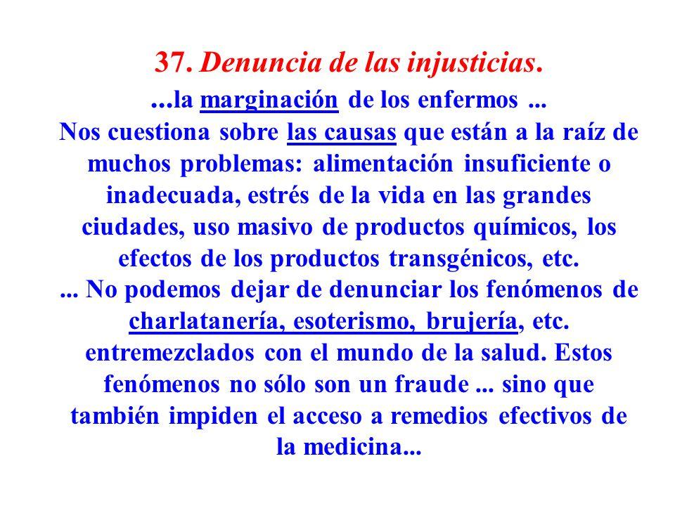 37. Denuncia de las injusticias. ...la marginación de los enfermos ...