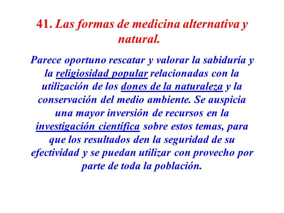 41. Las formas de medicina alternativa y natural.