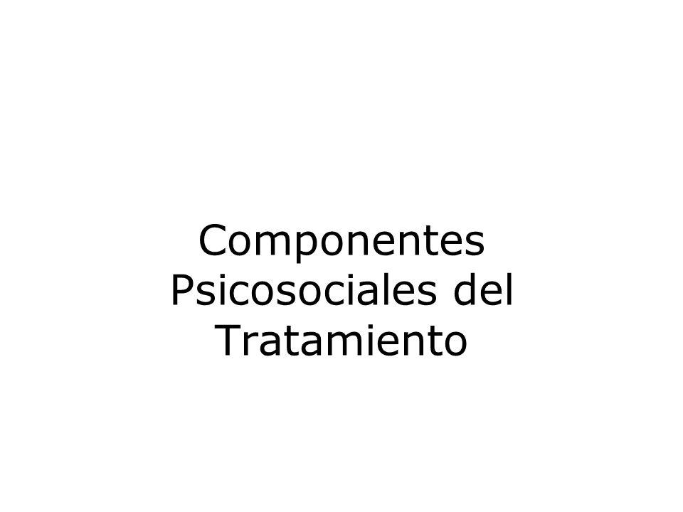 Componentes Psicosociales del Tratamiento