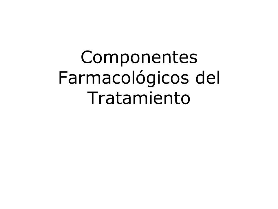 Componentes Farmacológicos del Tratamiento