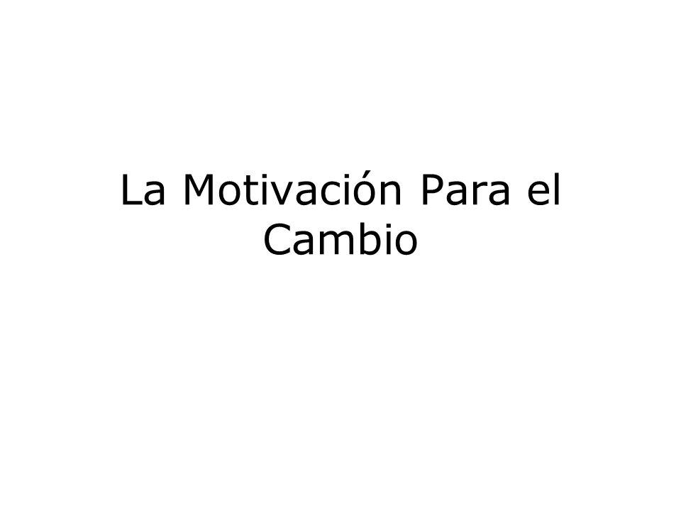 La Motivación Para el Cambio