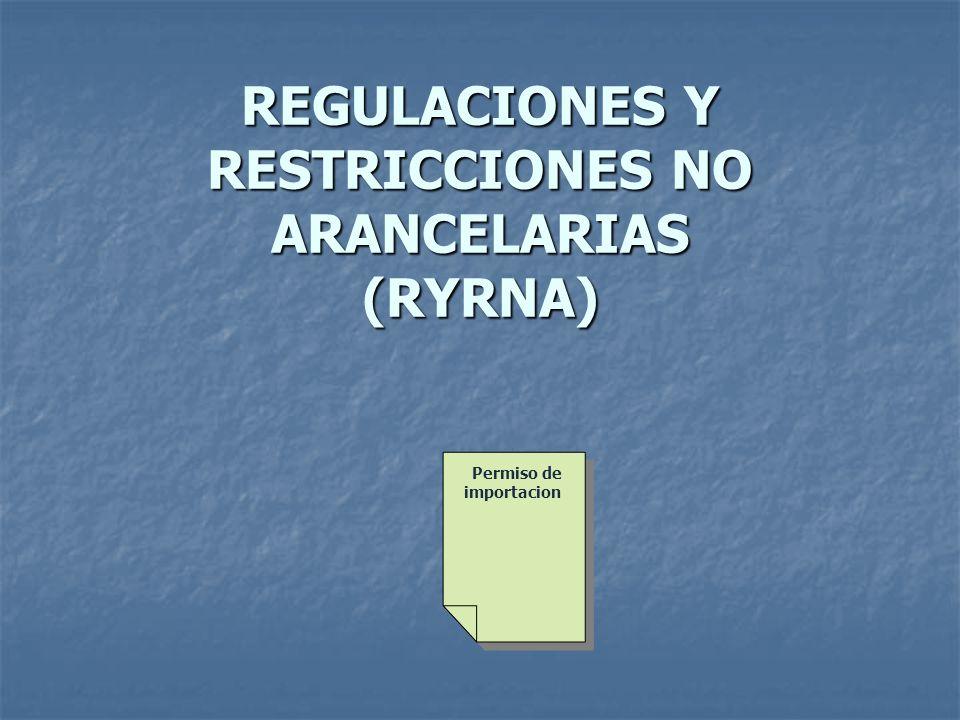 REGULACIONES Y RESTRICCIONES NO ARANCELARIAS (RYRNA)