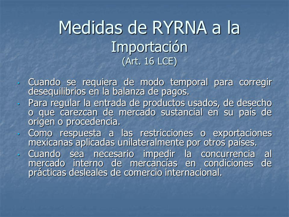 Medidas de RYRNA a la Importación (Art. 16 LCE)