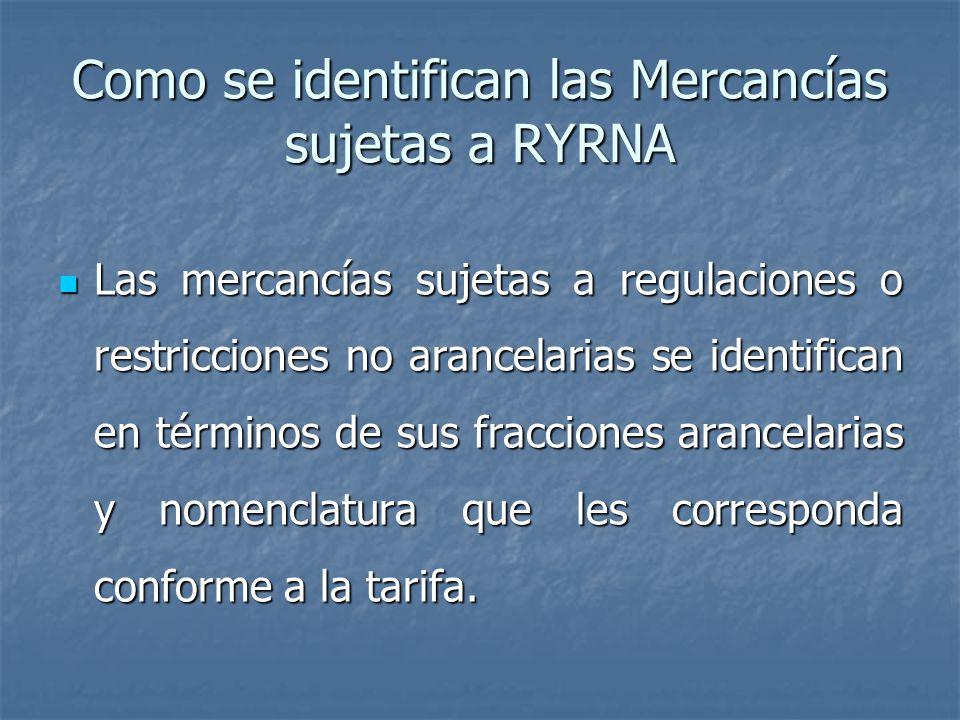 Como se identifican las Mercancías sujetas a RYRNA