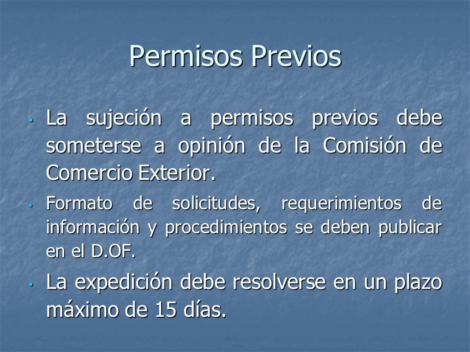 Permisos Previos La sujeción a permisos previos debe someterse a opinión de la Comisión de Comercio Exterior.