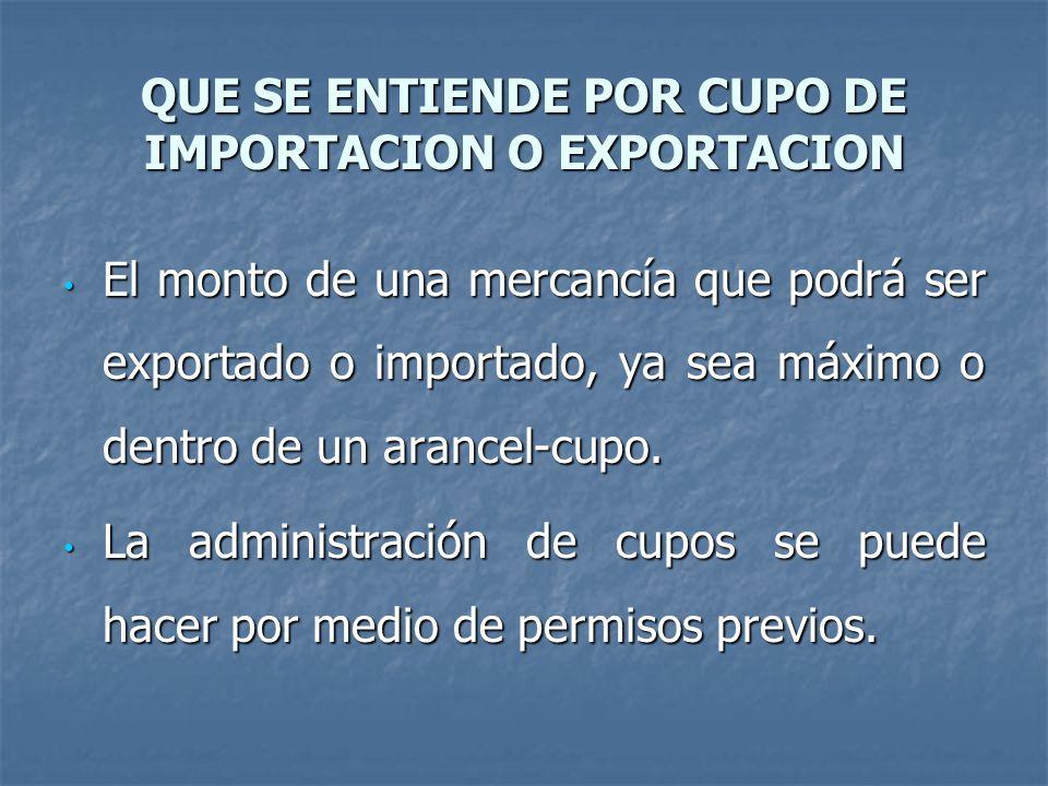 QUE SE ENTIENDE POR CUPO DE IMPORTACION O EXPORTACION