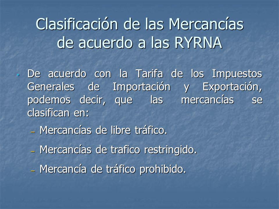 Clasificación de las Mercancías de acuerdo a las RYRNA