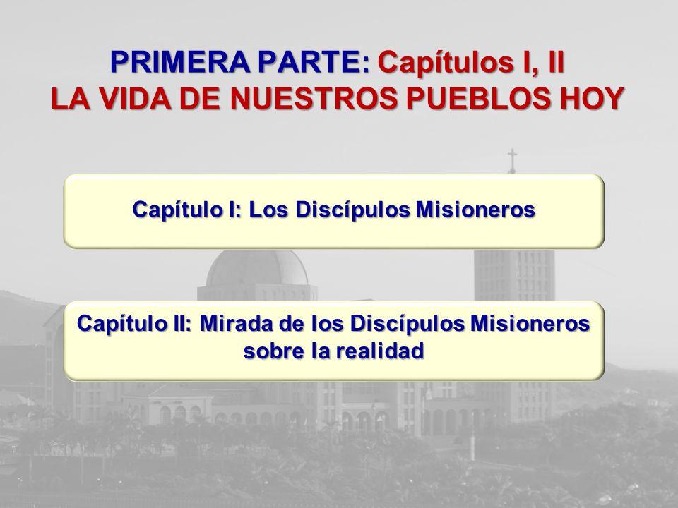 PRIMERA PARTE: Capítulos I, II LA VIDA DE NUESTROS PUEBLOS HOY