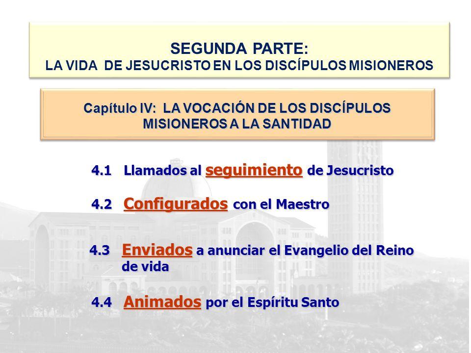 SEGUNDA PARTE: LA VIDA DE JESUCRISTO EN LOS DISCÍPULOS MISIONEROS