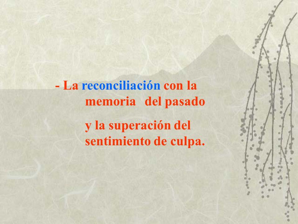 - La reconciliación con la memoria del pasado