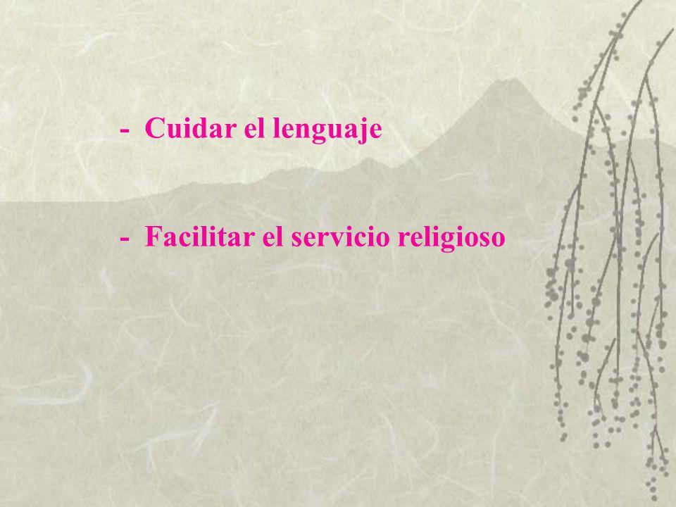 - Facilitar el servicio religioso