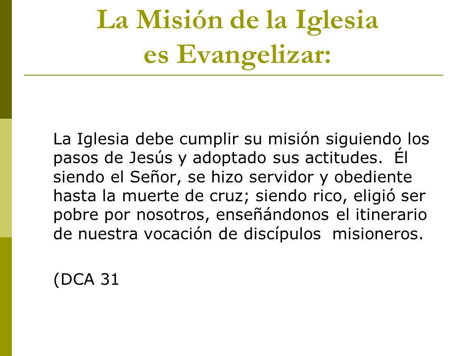 La Misión de la Iglesia es Evangelizar: