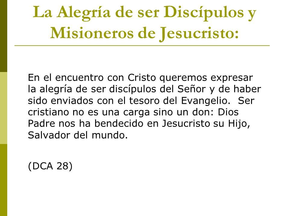 La Alegría de ser Discípulos y Misioneros de Jesucristo: