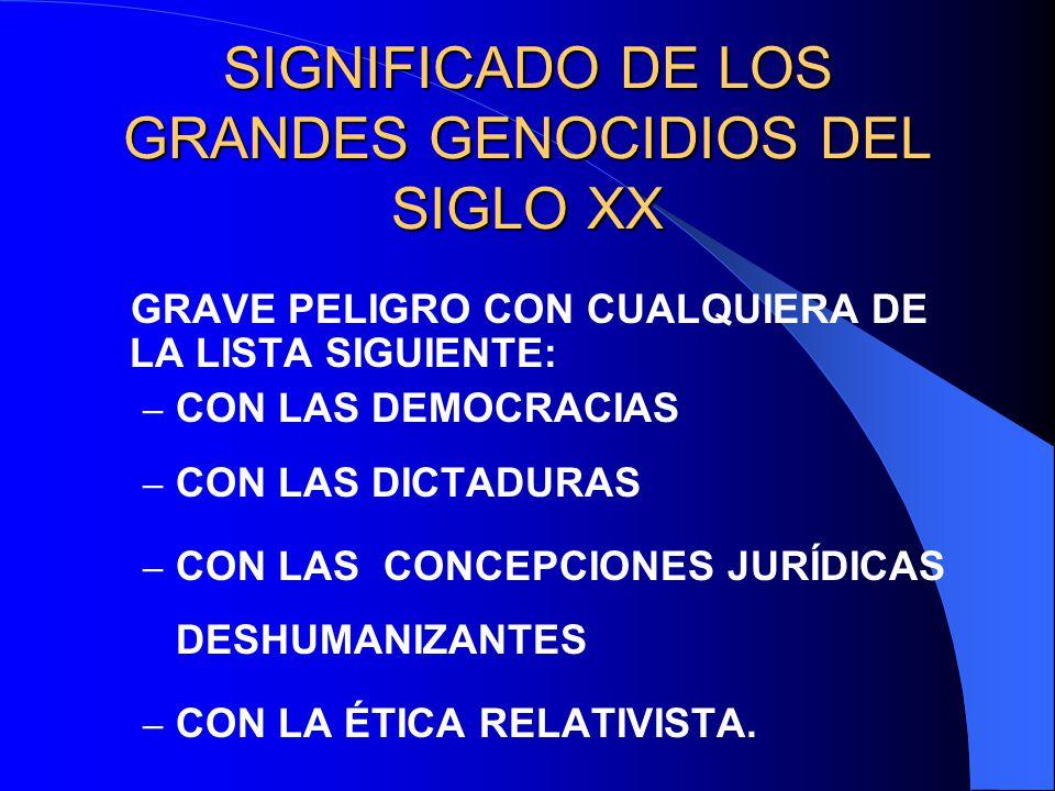 SIGNIFICADO DE LOS GRANDES GENOCIDIOS DEL SIGLO XX