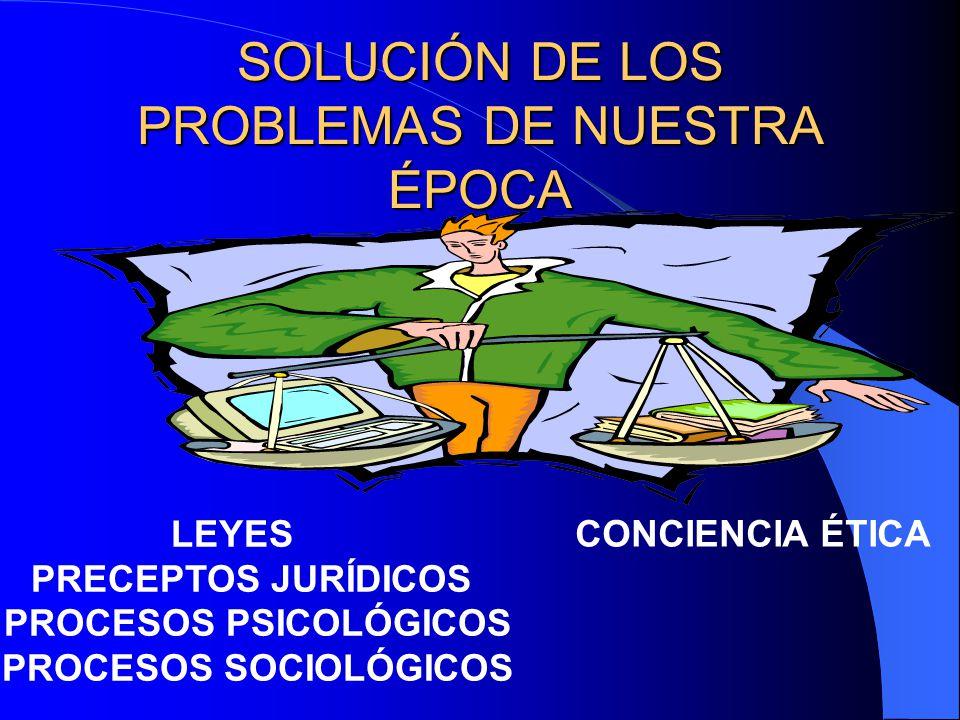 SOLUCIÓN DE LOS PROBLEMAS DE NUESTRA ÉPOCA