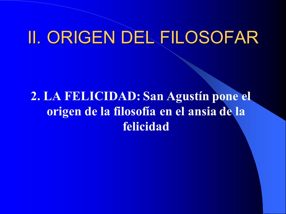 II. ORIGEN DEL FILOSOFAR