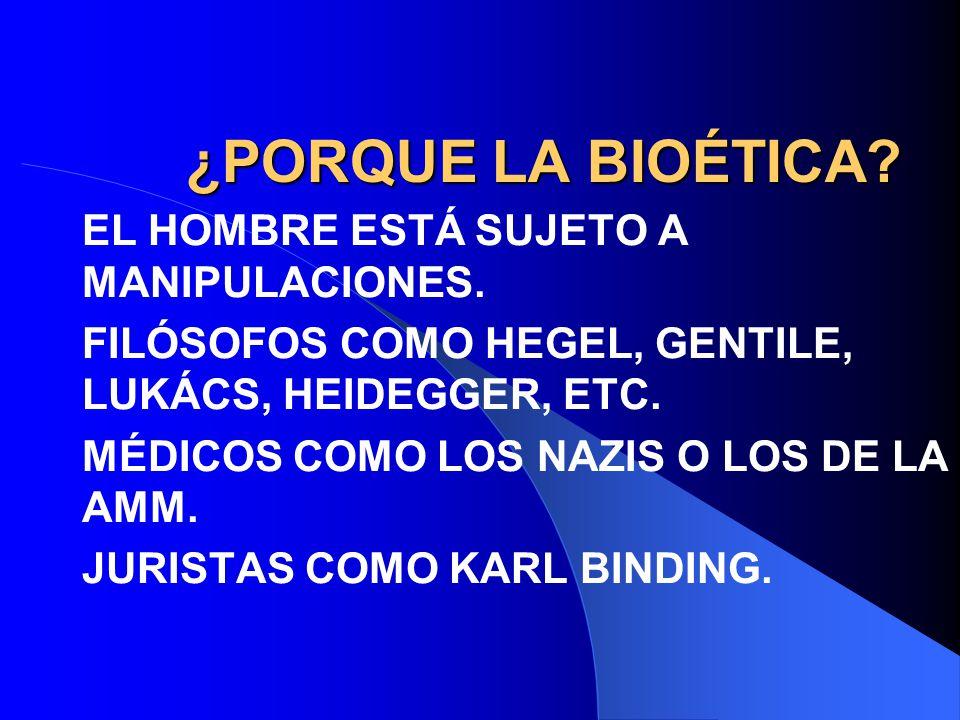 ¿PORQUE LA BIOÉTICA EL HOMBRE ESTÁ SUJETO A MANIPULACIONES.
