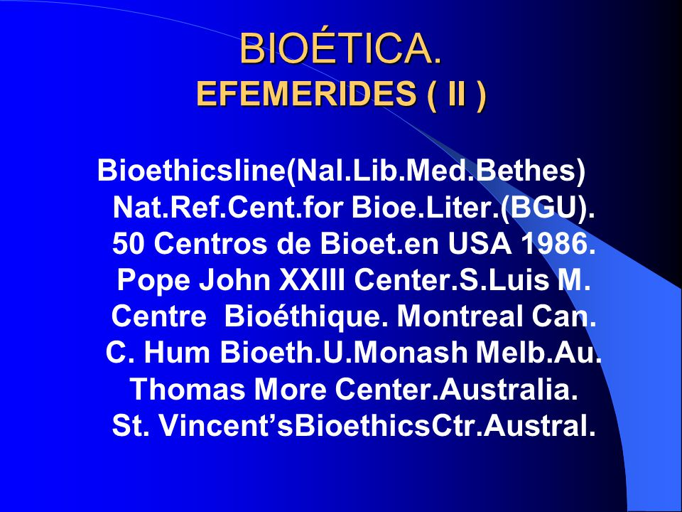 BIOÉTICA. EFEMERIDES ( II )