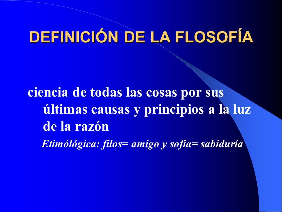 DEFINICIÓN DE LA FLOSOFÍA