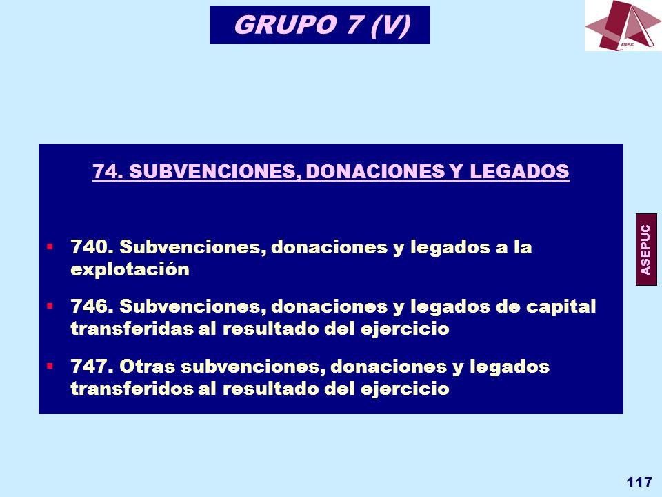 74. SUBVENCIONES, DONACIONES Y LEGADOS
