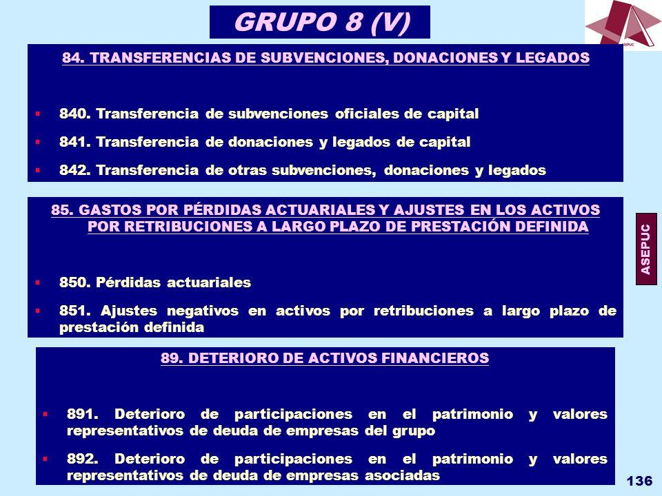 GRUPO 8 (V) 84. TRANSFERENCIAS DE SUBVENCIONES, DONACIONES Y LEGADOS