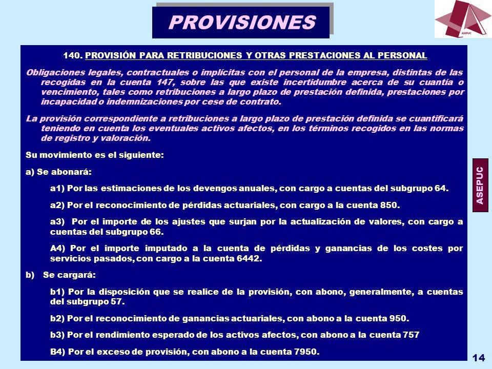 140. PROVISIÓN PARA RETRIBUCIONES Y OTRAS PRESTACIONES AL PERSONAL