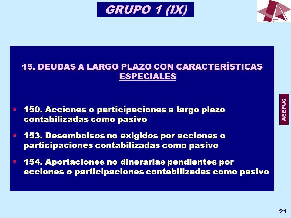 15. DEUDAS A LARGO PLAZO CON CARACTERÍSTICAS ESPECIALES
