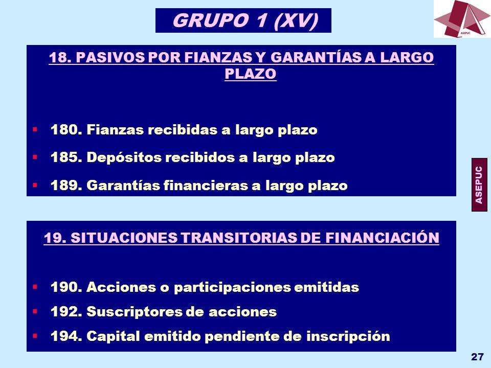 GRUPO 1 (XV) 18. PASIVOS POR FIANZAS Y GARANTÍAS A LARGO PLAZO