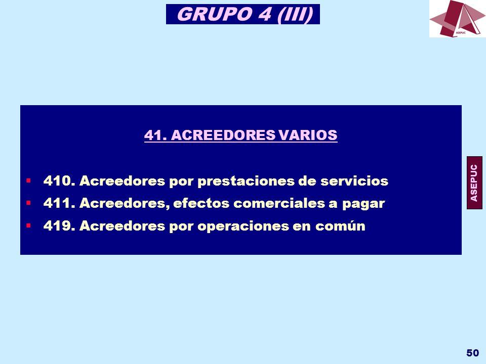 GRUPO 4 (III) 41. ACREEDORES VARIOS