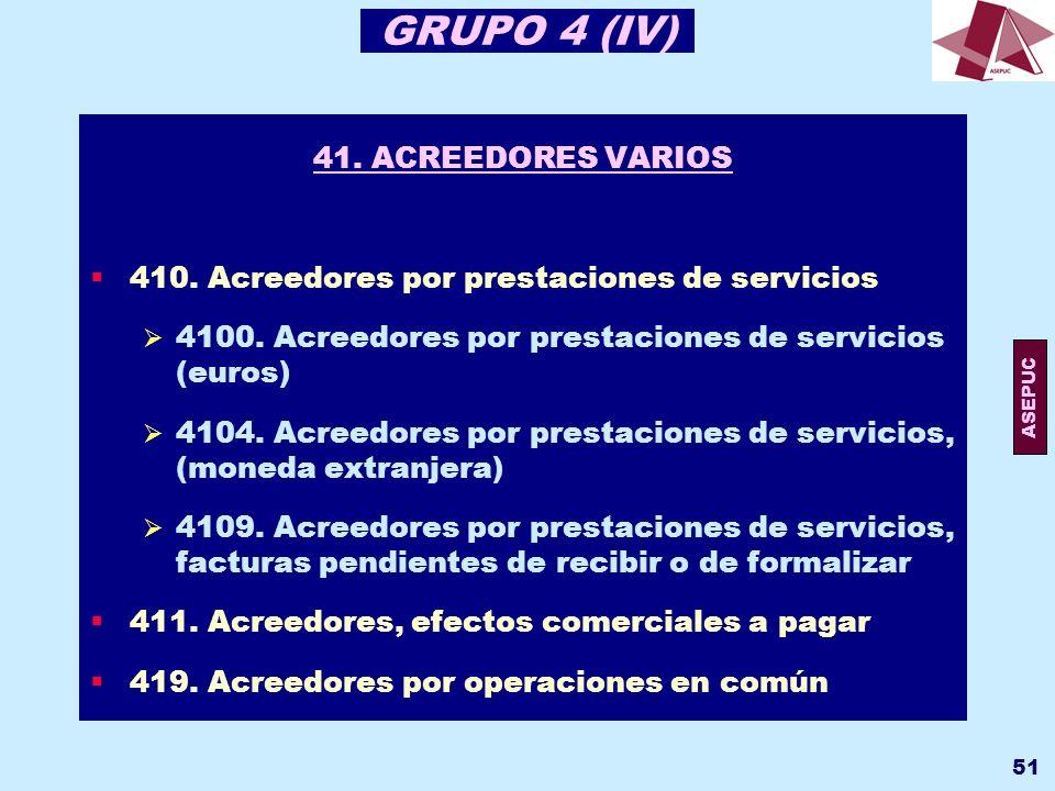 GRUPO 4 (IV) 41. ACREEDORES VARIOS